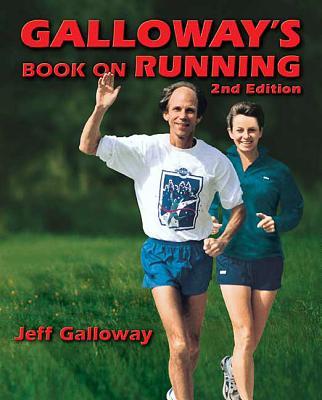 Galloway's Book on Running By Galloway, Jeff/ Golueke, Richard (ILT)/ Indritz, Edna (ILT)/ Wills, David (ILT)