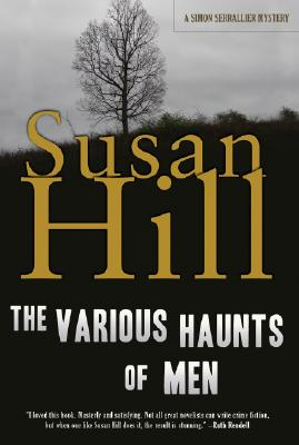 The Various Haunts of Men By Hill, Susan